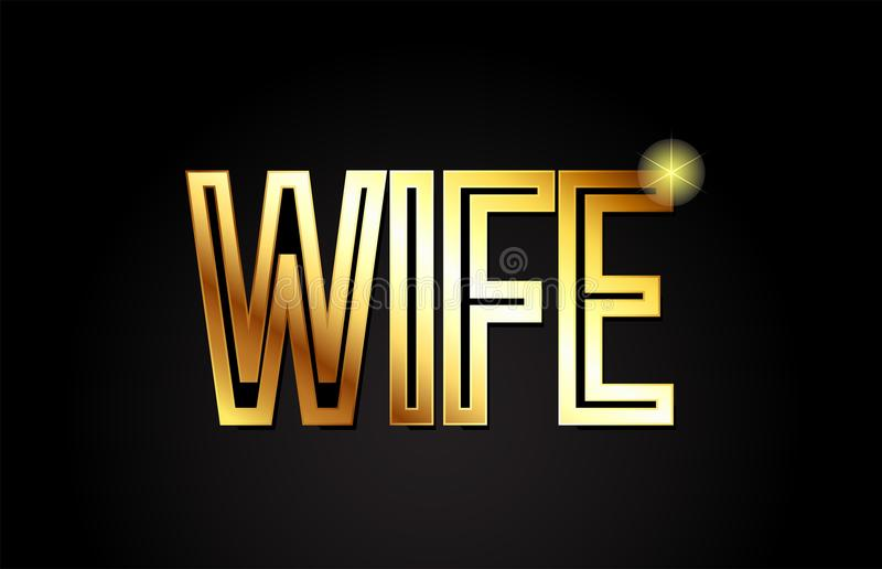 Wife word text typography gold golden design logo icon. Wife word typography design in gold or golden color suitable for logo, banner or text design vector illustration