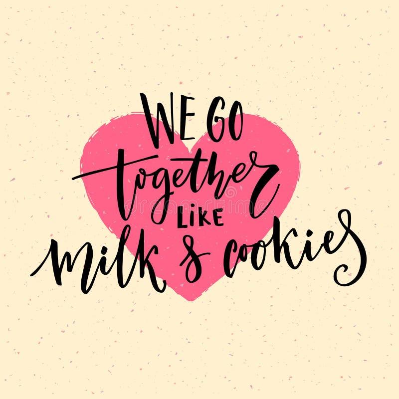 Wij gaan samen als melk en koekjes Van de de dagkaart van Valentine ` s het vectorontwerp met moderne kalligrafie vector illustratie