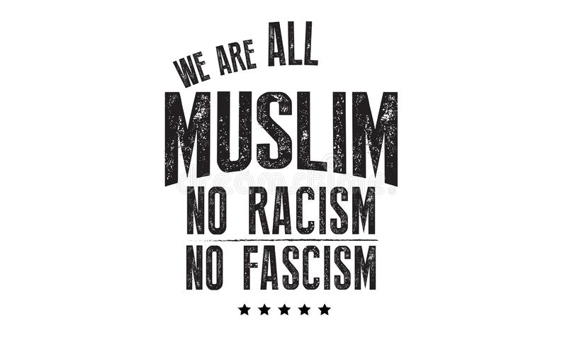 Wij zijn al moslim geen racisme geen fascisme royalty-vrije stock foto's