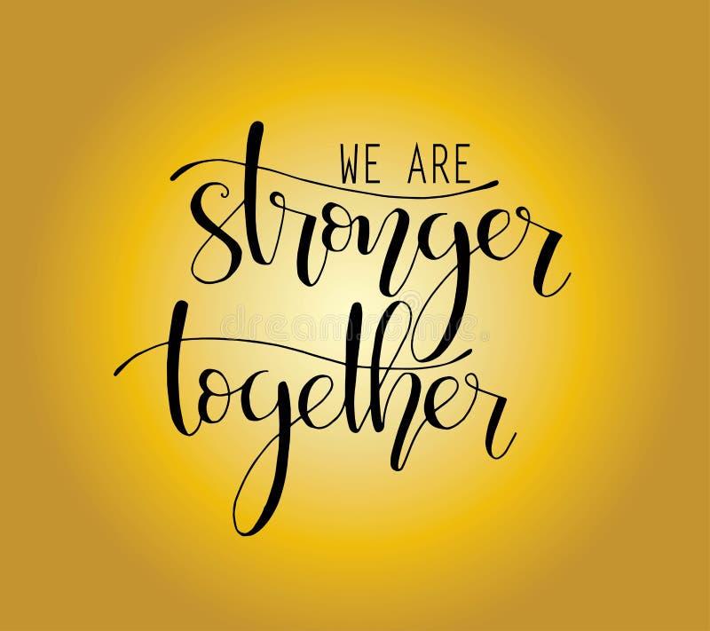Wij zijn sterker overhandigen samen het van letters voorzien Retro Etiket met Kalligrafische Elementen vector illustratie