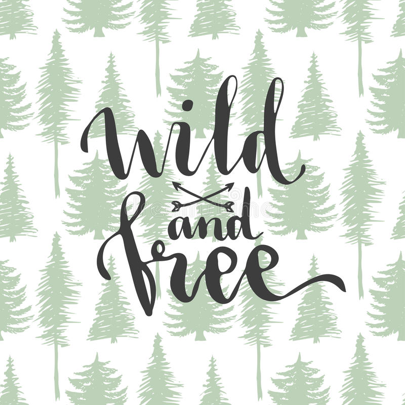Wild and free - lettering on trees seamless background. Hand drawn vector design. stock illustration