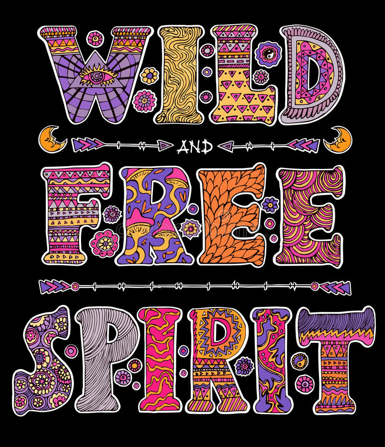Wild and Free Spirit. Detailed ornamental psychedelic Wild and Free Spirit quote design.Bright text isolated on black background.Boho chic style typographic stock illustration
