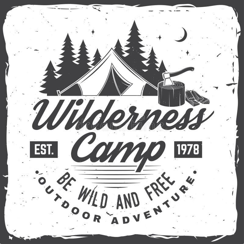 Wilderness camp. Be wild and free. Vector illustration. Concept for badge, shirt or logo, print, stamp. Vintage stock illustration