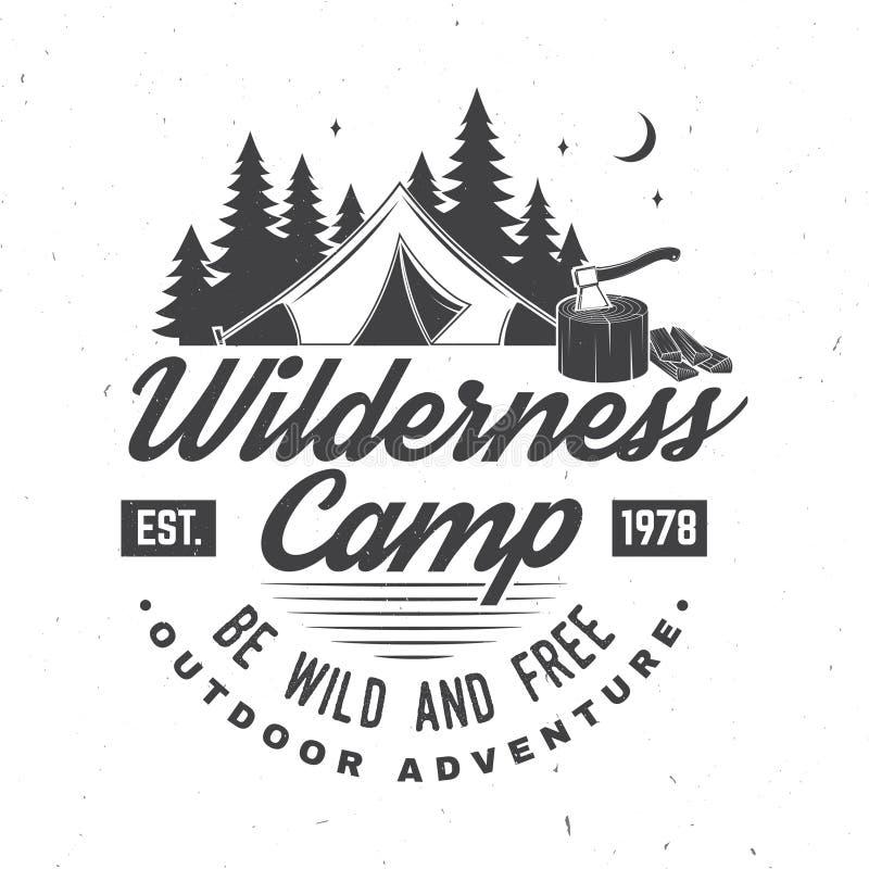 Wilderness camp. Be wild and free. Vector illustration. Concept for badge, shirt or logo, print, stamp. Vintage royalty free illustration