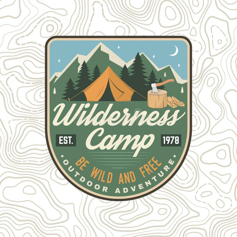 Wilderness camp patch. Be wild and free. Vector. Concept for badge, shirt or logo, print, stamp, apparel or tee. Vintage stock illustration