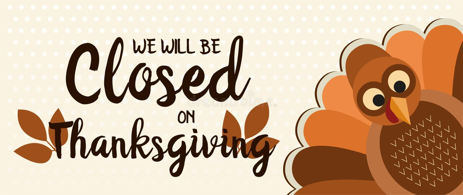 We will be closed on thanksgiving. Thanksgiving card, we will be closed background. vector illustration stock illustration