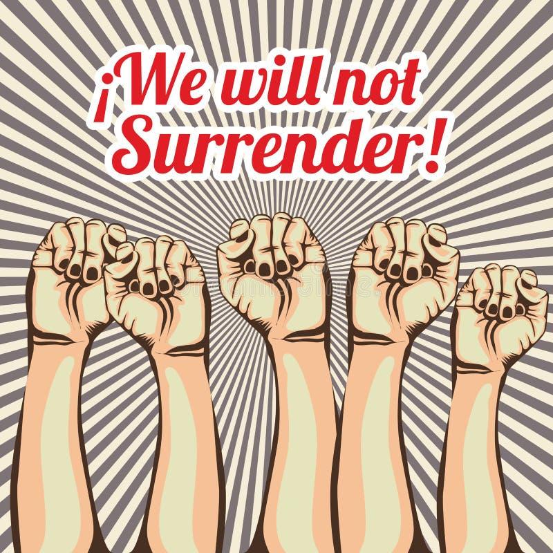 We will not surrender. Over grunge background vector illustration stock illustration