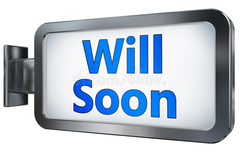 Will soon on billboard. Will soon wall light box billboard background , isolated on white stock illustration