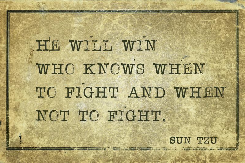 He will win Sun Tzu. He will win who knows when to fight and when not to fight - ancient Chinese strategist ond writer Sun Tzu quote printed on grunge vintage stock illustration
