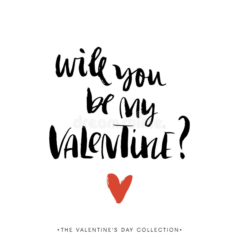 Will you be my Valentine. Valentines day calligraphic card. Will you be my Valentine. Valentines day greeting card with calligraphy. Hand drawn design elements royalty free illustration
