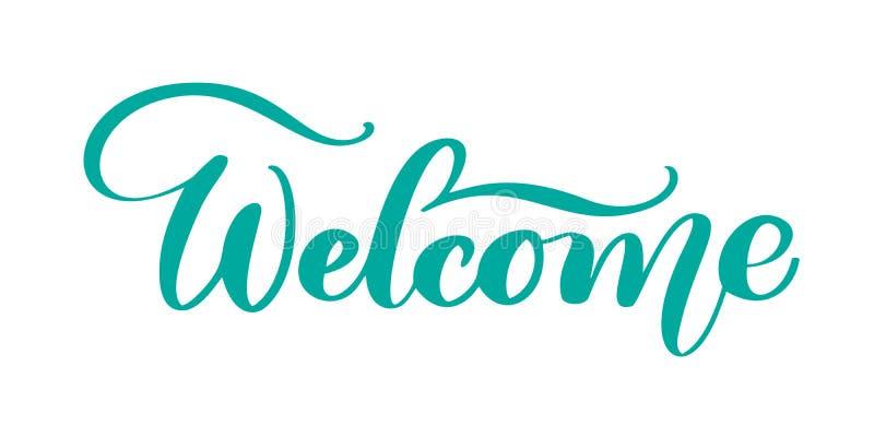 Willkommene Hand gezeichneter Text Modisches Handbeschriftungszitat, Modegraphiken, Kunstdruck für Poster und Grußkartendesign stock abbildung