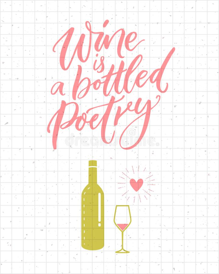 Wine is a bottled poetry. Funny quote about drinking, pink and green bottle and glass. Brush calligraphy poster and t. Shirt design vector illustration