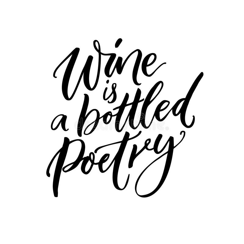 Wine is a bottled poetry. Inspirational quote about wine, black brush calligraphy on white background. Wine is a bottled poetry. Inspirational quote about wine stock illustration