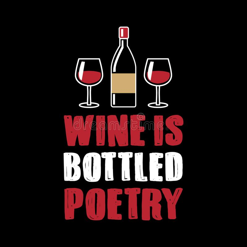 Wine Is Bottled Poetry. Best for Print Design like poster, t shirt and other royalty free illustration