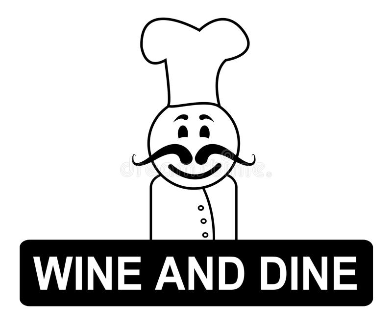 Wine And Dine Means Fine Dining And Chefs. Wine And Dine Indicating Chef's Hat And Eatery stock illustration