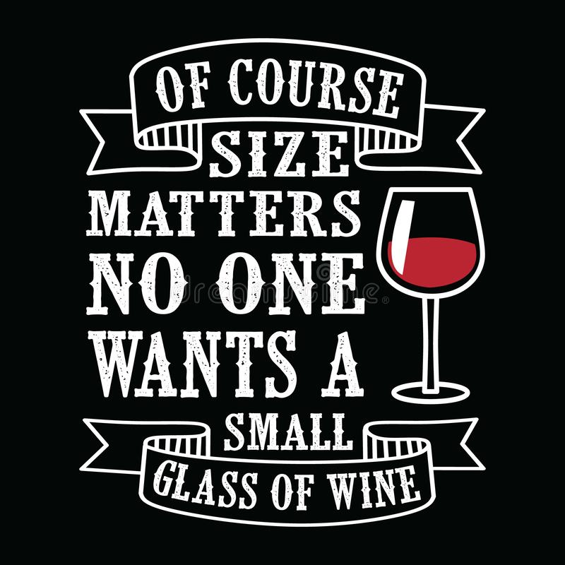 Size matters, Wine Funny Quote and Saying. Wine Funny Quote and Saying. 100% Vector, Best for your goods like t-shirt design, mug, pillow, poster and other stock illustration