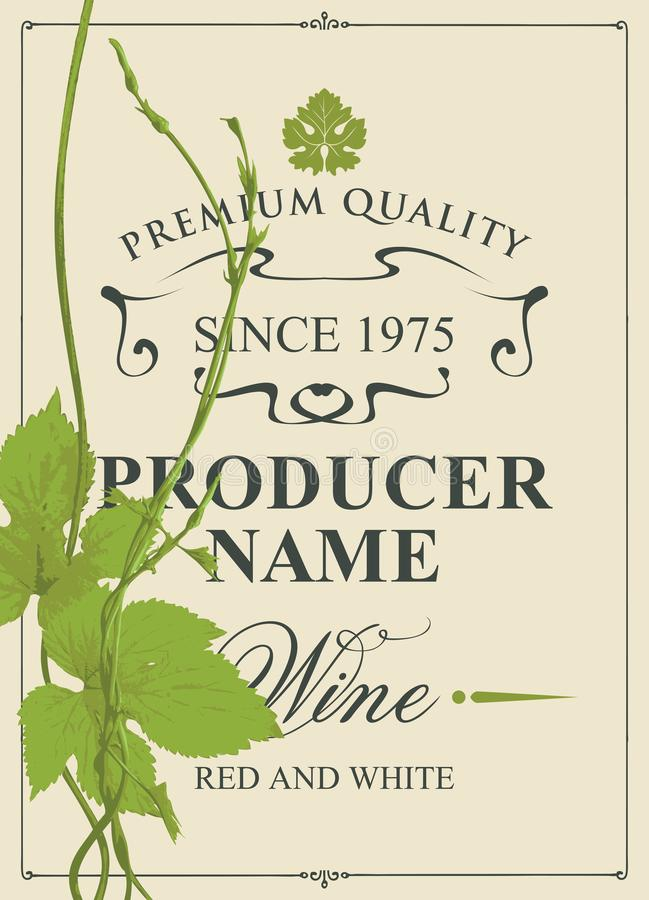Wine label with green vine and vine leaves. Vector label for red and white wine with green vine leaves, grapevine and calligraphic inscription in retro style vector illustration