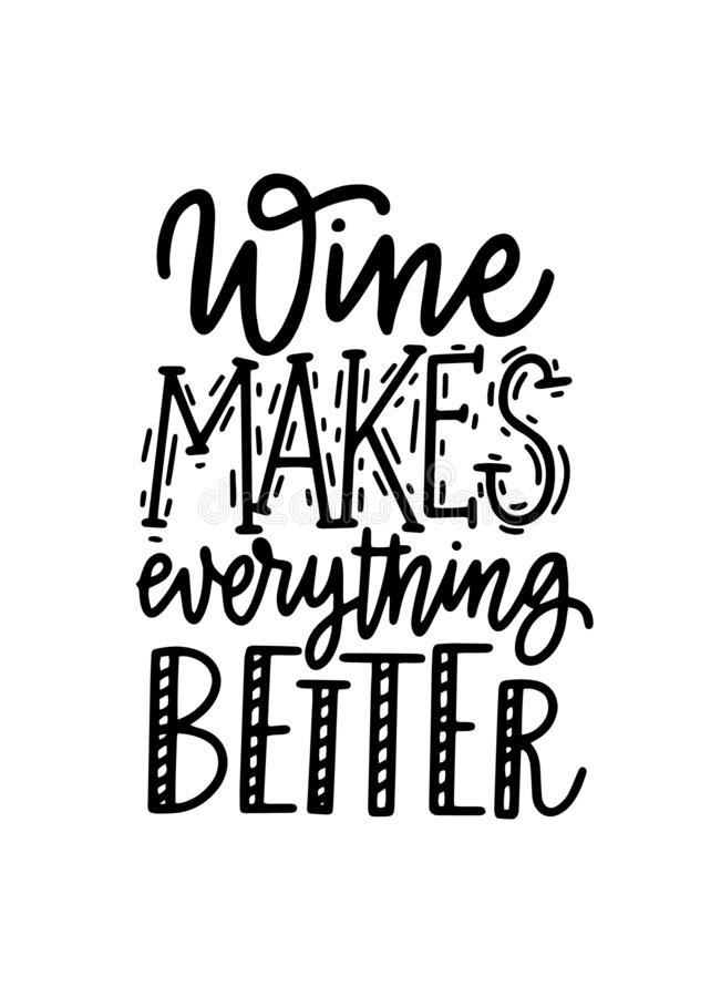 Wine makes everything better lettering fun quote royalty free illustration