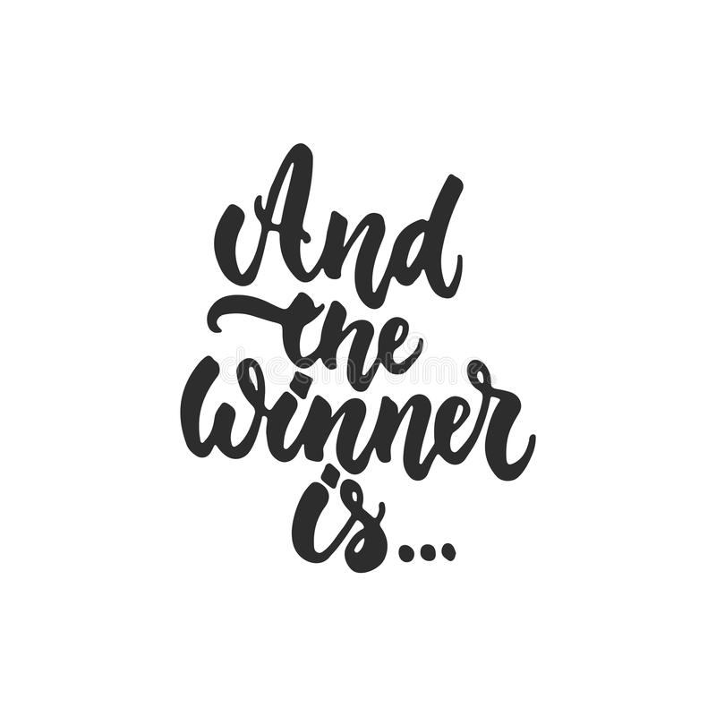 And the winner is... - hand drawn lettering phrase for film festival award isolated on the white background. Fun brush ink inscrip. And the winner is.. - hand royalty free illustration