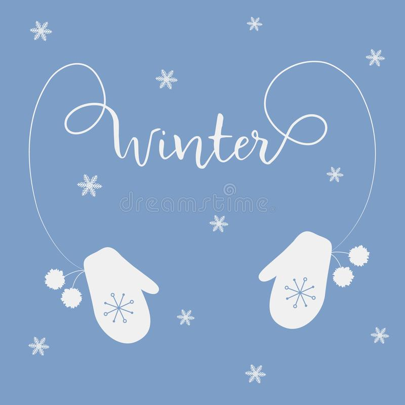 Winter greeting card. Two white mittens with pompoms and the text `Winter`. `Winter came` concept. Vector illustration on a blue background with snowflakes stock illustration