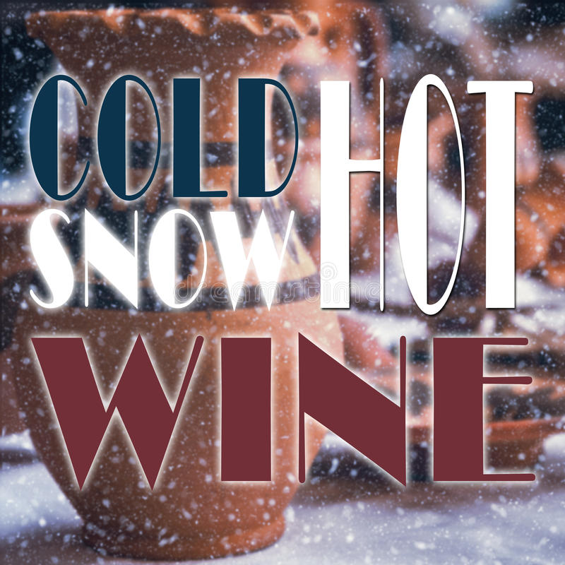 Winter quote with cold snow hot wine message stock image