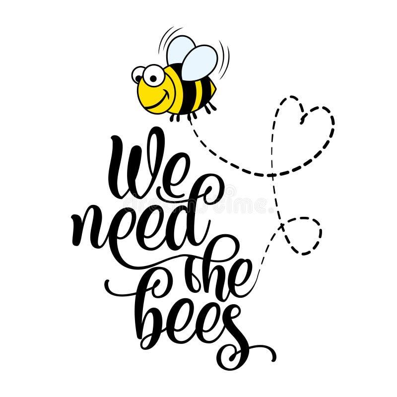 Wir benötigen die Bienen - lustige Vektortextzitate und Bienenzeichnung stock abbildung