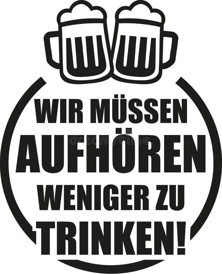Wir müssen kleiner, zu trinken aufhören Deutsches Biersagen vektor abbildung