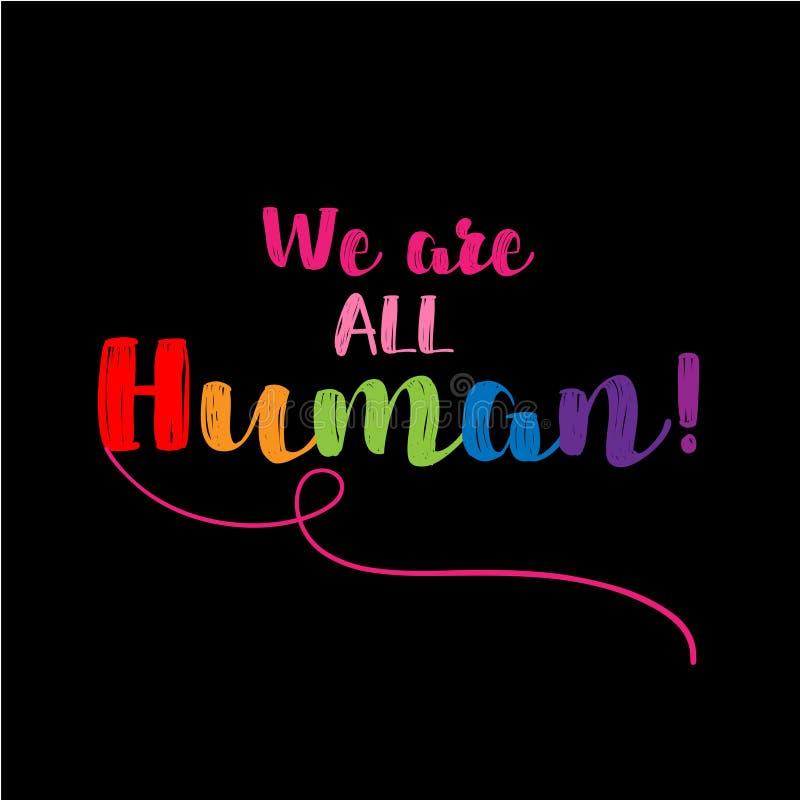 Wir sind alle menschlich stock abbildung