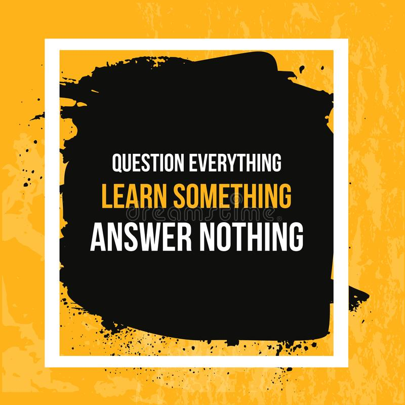 Wisdom quote about learning and questions. Typographic motivational poster. Typography for t-shirt print, wall.  stock illustration