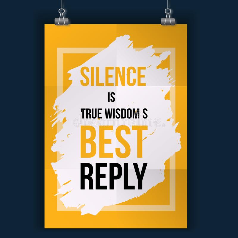 Wise massage about silence. Vector motivation quote. Grunge poster. Typographic wisdom card. Typography for good life. Message, print, wall vector illustration