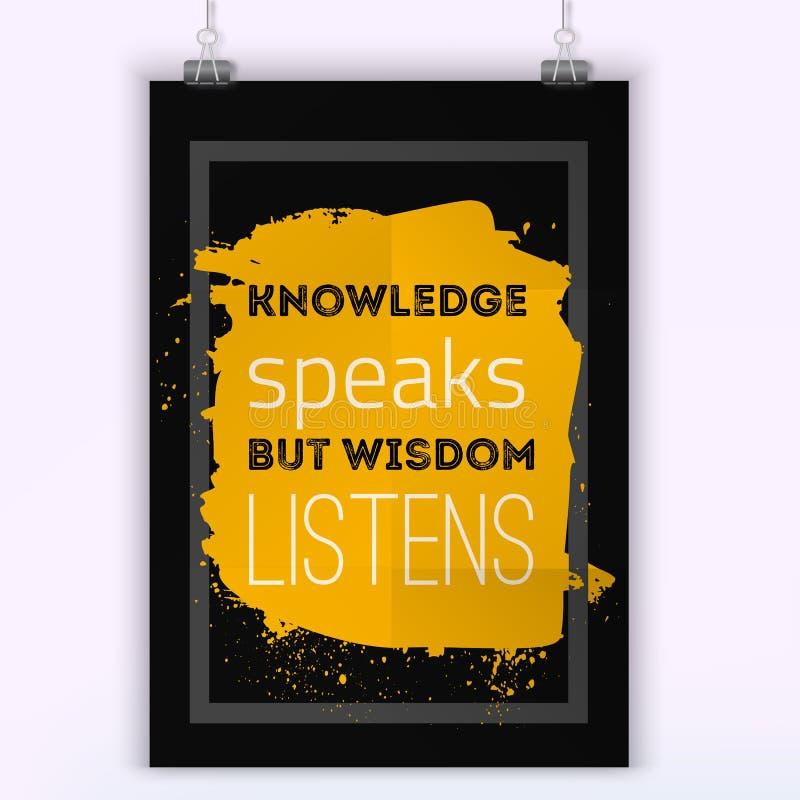 Wissen spricht, aber Klugheit hört Bildungszitatplakat für Wand lizenzfreie abbildung