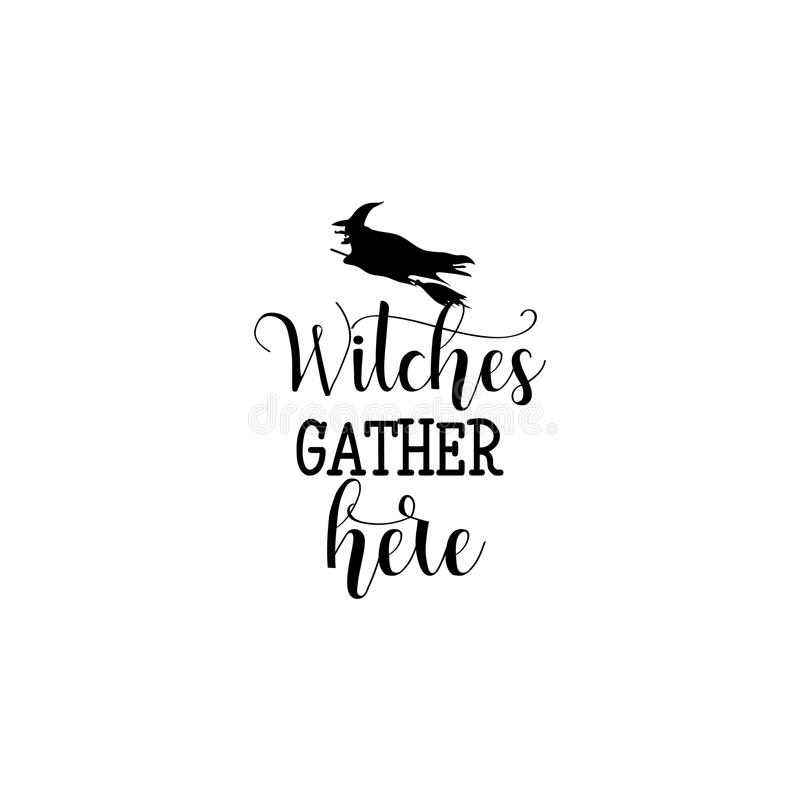 Witches gather here hand drawn lettering vector illustration. vector illustration