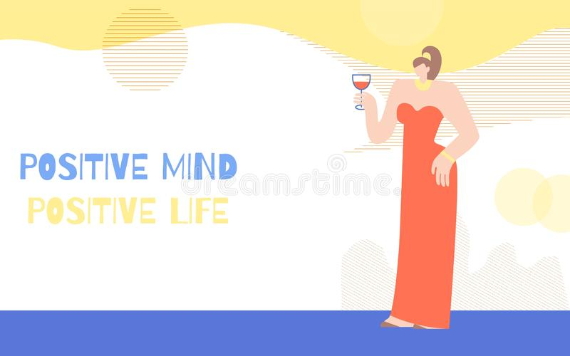 Woman Positive Thinking Motivate Conceptual Poster. Woman Positive Motivation Poster. Banner Template with Elegant Girl in Trendy Dress and Glass of Wine. Right vector illustration