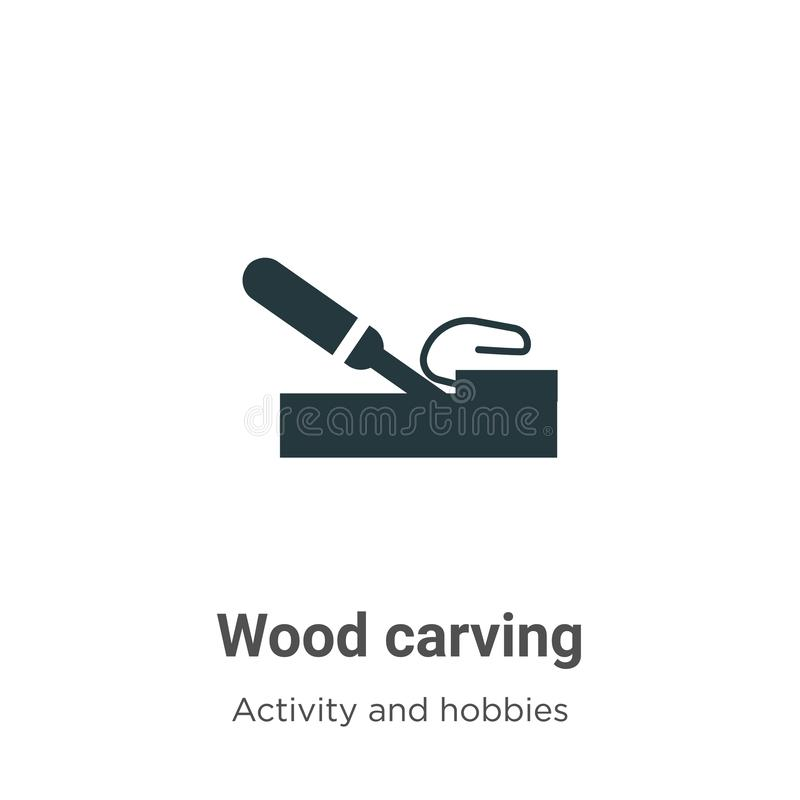 Wood carving vector icon on white background. Flat vector wood carving icon symbol sign from modern activity and hobbies royalty free illustration