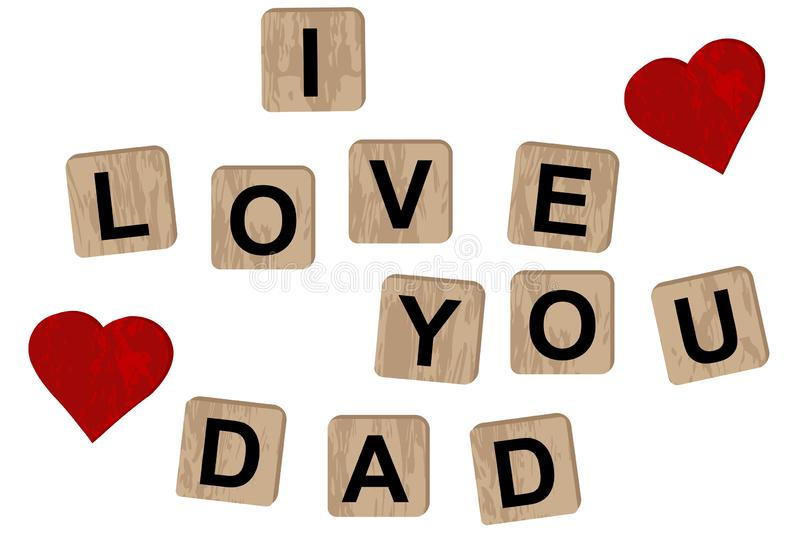 Wooden blocks spelling the inscription I love you dad. With hearts royalty free illustration