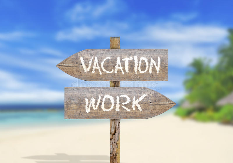 Wooden Direction Sign Vacation Or Work Stock Photo - Image ...