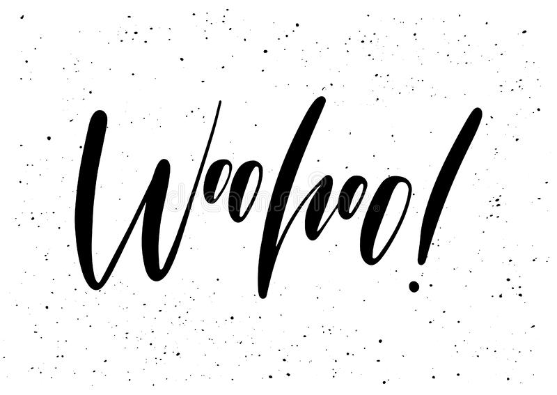 Woohoo! Ink brush pen hand drawn phrase lettering design. Vector. Illustration isolated on a ink grunge background, typography for card, banner, poster, photo royalty free illustration