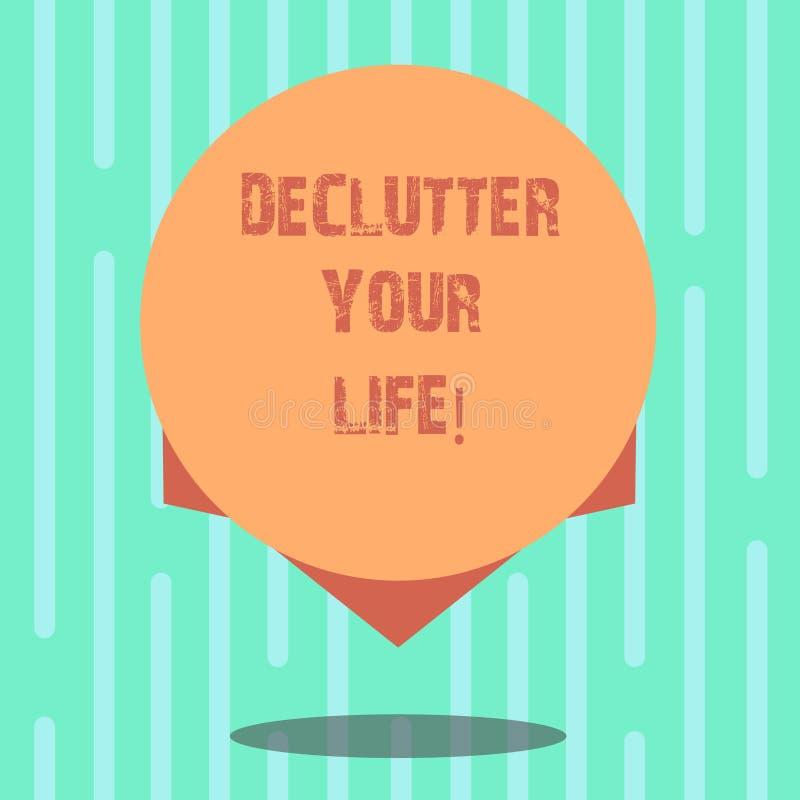 Word écrivant à texte Declutter votre vie Concept d'affaires pour enlever les articles inutiles du blanc surchargé désordonné d'e illustration libre de droits