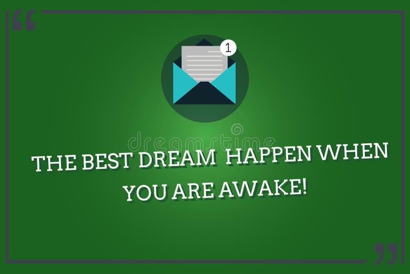 Word écrivant à texte le meilleur rêve pour se produire quand vous êtes éveillé Concept d'affaires pour l'arrêt rêvant l'envelopp illustration stock