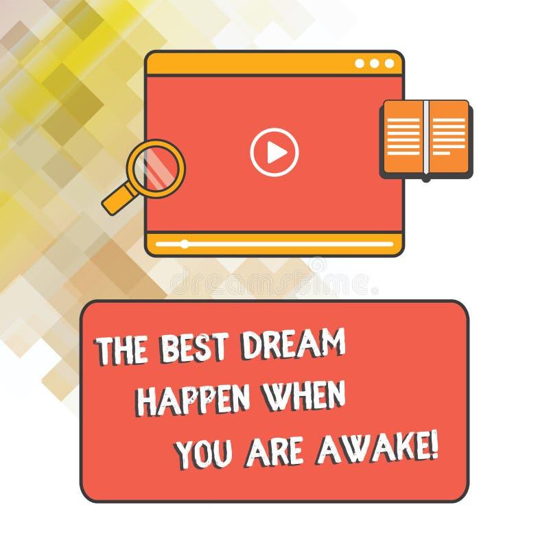 Word écrivant à texte le meilleur rêve pour se produire quand vous êtes éveillé Concept d'affaires pour l'arrêt rêvant le magnéto illustration stock