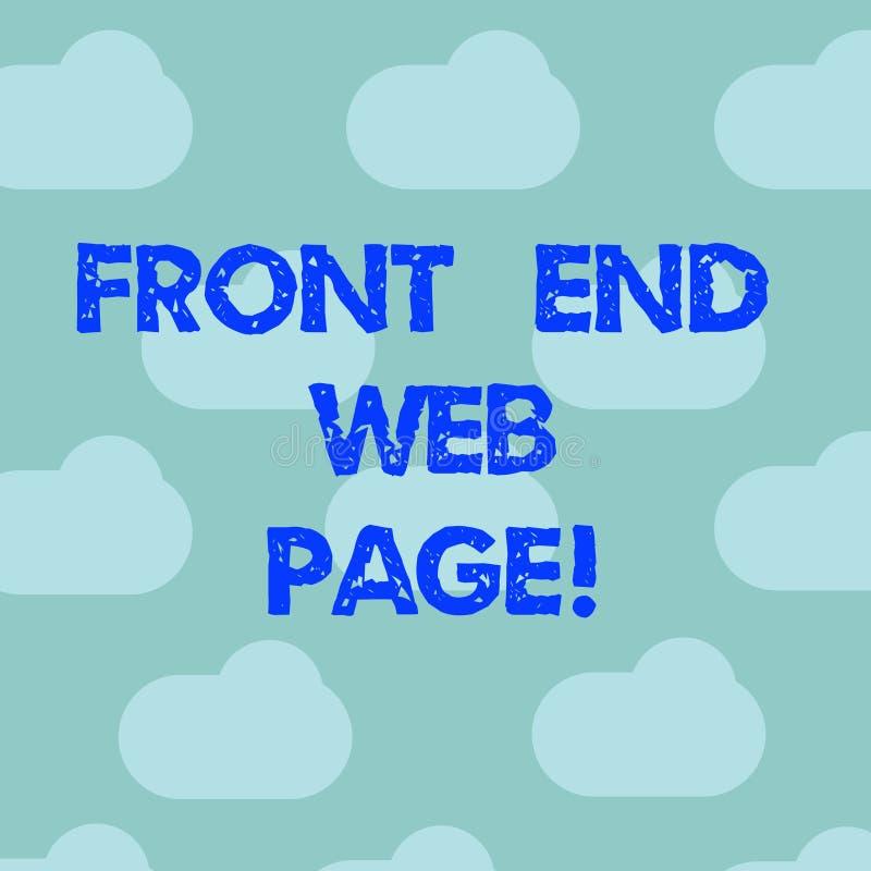 Word écrivant le texte Front End Web Page Concept d'affaires pour convertir des données en interface graphique pour le ciel bleu  illustration libre de droits