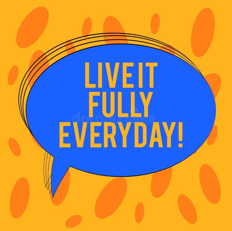Word écrivant le texte Live It Fully Everyday Le concept d'affaires pour soit optimiste apprécient l'ovale vide réussi de bonheur image libre de droits
