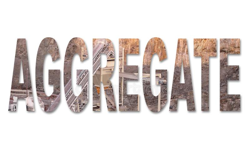 The word aggregate with an image of a stone quarry mine inside the word stock image
