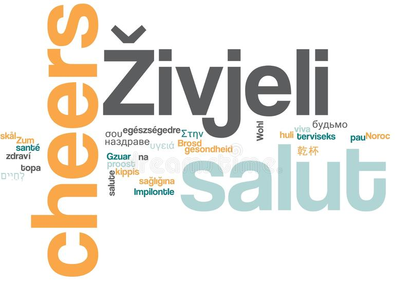 Word Cheers in different languages. A cloud of words of the word cheers, or a toast of good wishes in different languages, with the more widely spoken stock illustration