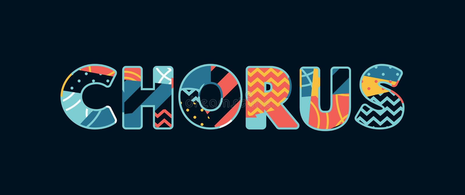 Chorus Concept Word Art Illustration. The word CHORUS concept written in colorful abstract typography. Vector EPS 10 available royalty free illustration