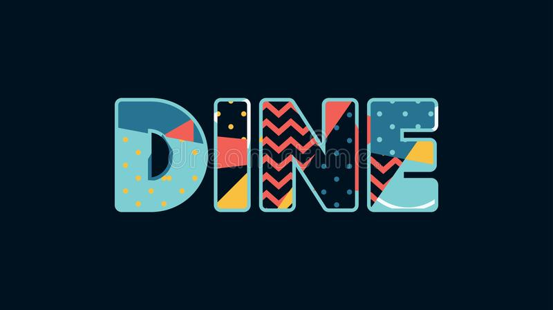Dine Concept Word Art Illustration. The word DINE concept written in colorful abstract typography. Vector EPS 10 available vector illustration