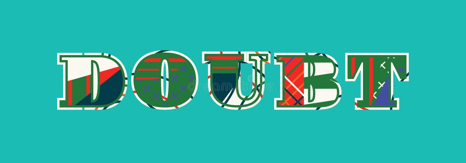 Doubt Concept Word Art Illustration. The word DOUBT concept written in colorful abstract typography. Vector EPS 10 available vector illustration