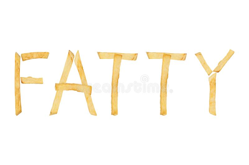 Word FATTY laid out of long sticks of french fries isolated on white background stock image