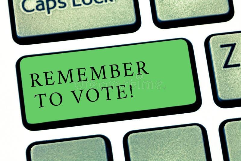 Word het schrijven de tekst herinnert zich te stemmen Het bedrijfsconcept voor vergeet niet kies en uw stem aan juiste kandidaat  royalty-vrije stock fotografie