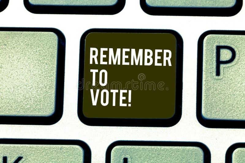 Word het schrijven de tekst herinnert zich te stemmen Het bedrijfsconcept voor vergeet niet kies en uw stem aan juiste kandidaat  royalty-vrije stock afbeeldingen